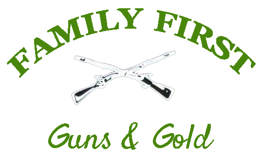 Family First Guns & Gold